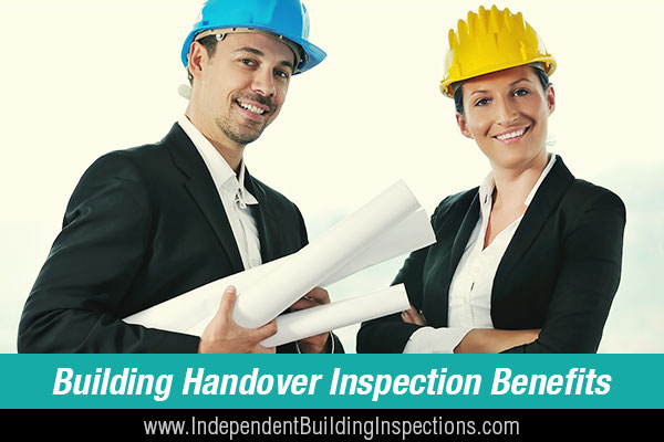 Top 3 Benefits Of An Independent Building Handover Inspection For Your New Property