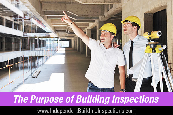 What Is The Purpose Of Building Inspections Do You Really
