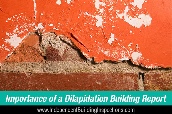 Why You Need A Dilapidation Building And Inspection Report